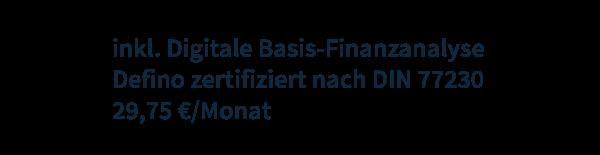 inklusive Digitale Finanzanalyse Defino zertifiziert nach DIN 77230